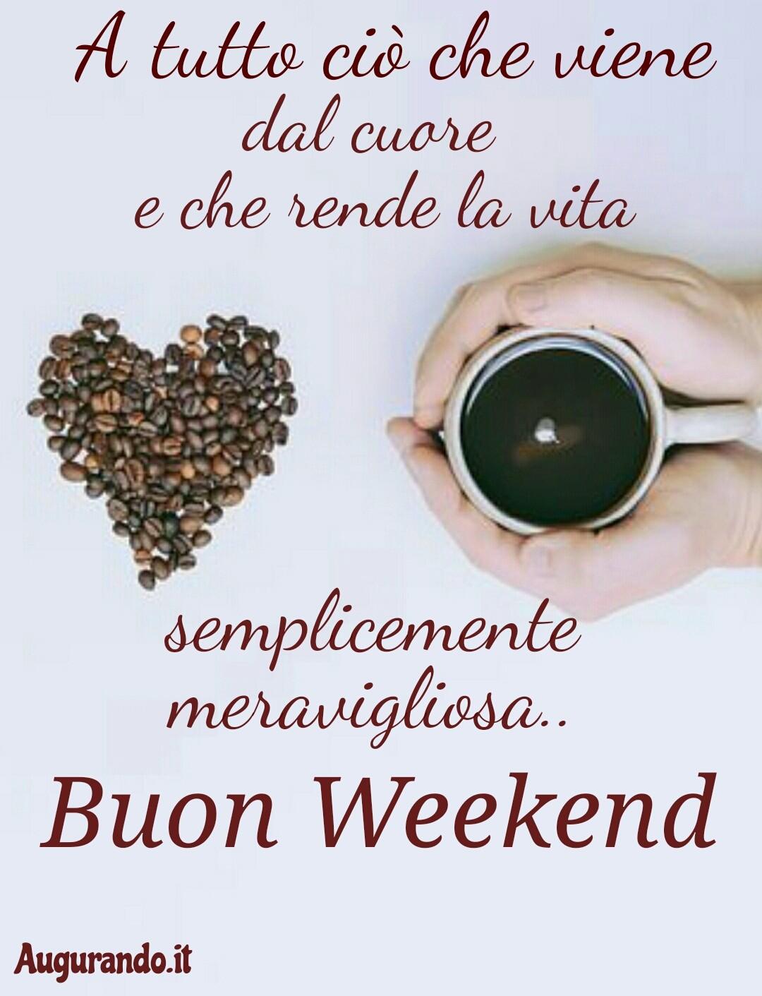 Buon weekend, immagini weekend, sereno fine settimana, immagini fine settimana, buon fine settimana, weekend, sereno fine settimana, sereno weekend, buon weekend a tutti,