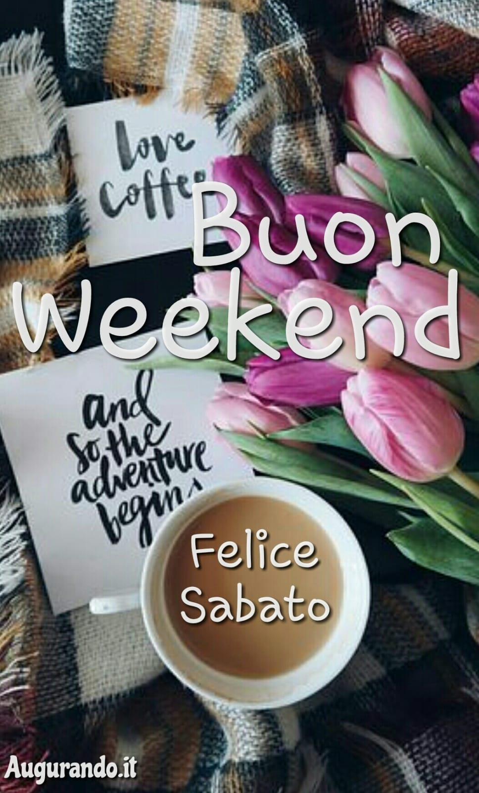 Buon weekend, immagini weekend, weekend, sereno fine settimana, sereno weekend, felice weekend, buon weekend a tutti, happy weekend, buon weekend amici