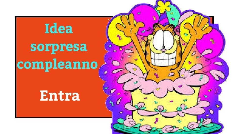 Idea sorpresa di compleanno