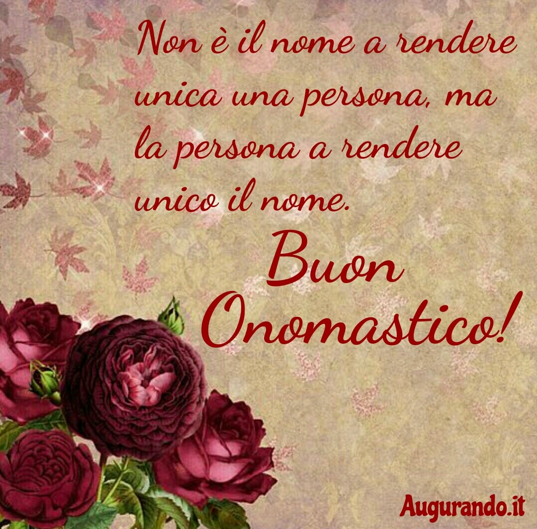 Buon onomastico, onomastico, felice onomastico, sereno onomastico, auguri buon onomastico, buon onomastico amore, buon onomastico a te, dolce onomastico