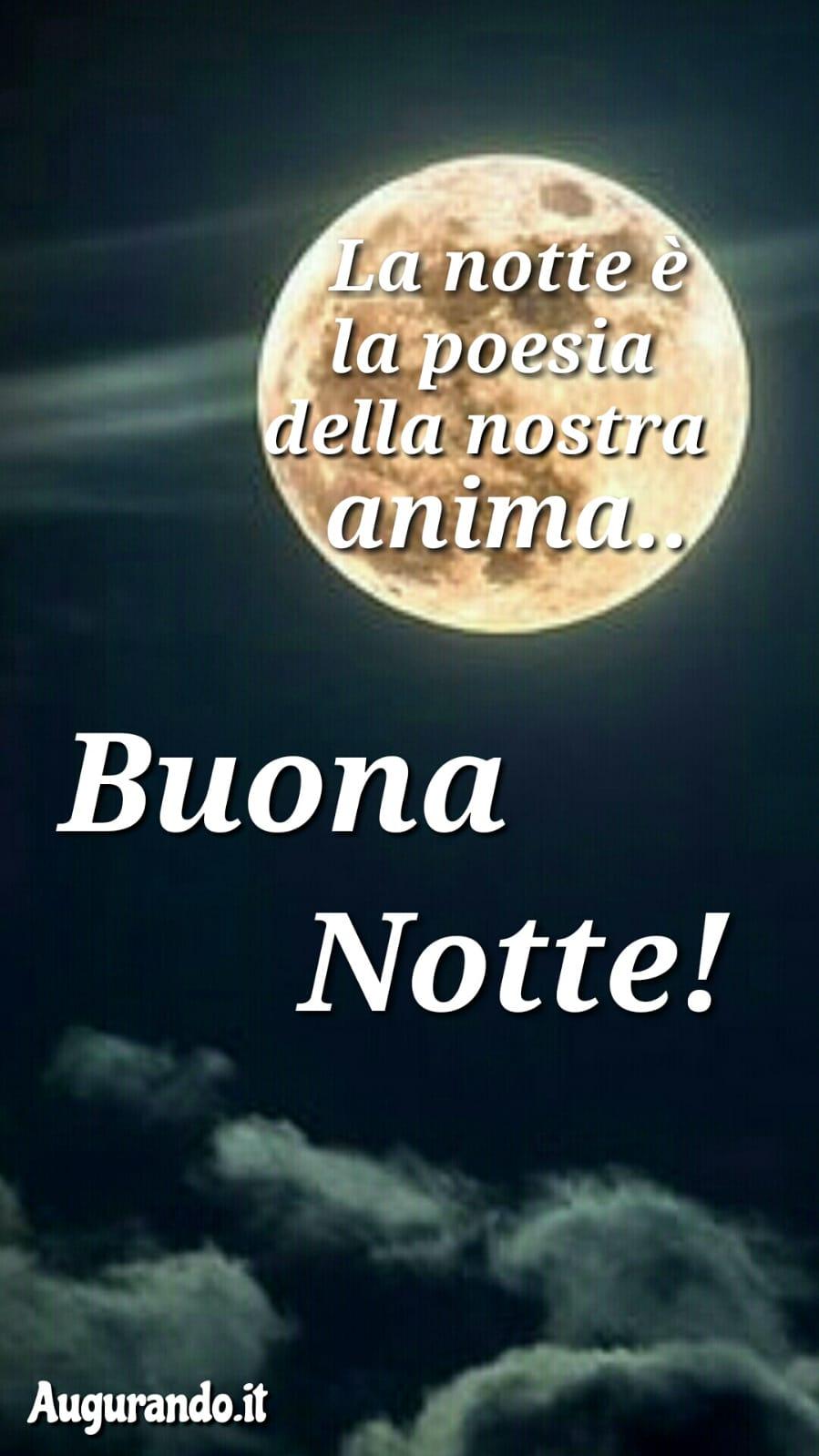 Buonanotte, notte, dolce notte, dolcissima notte, serena notte, sogni d'oro, felice notte, immagini buonanotte, sogni sereni, buonanotte amore, buonanotte a tutti, buonanotte a te